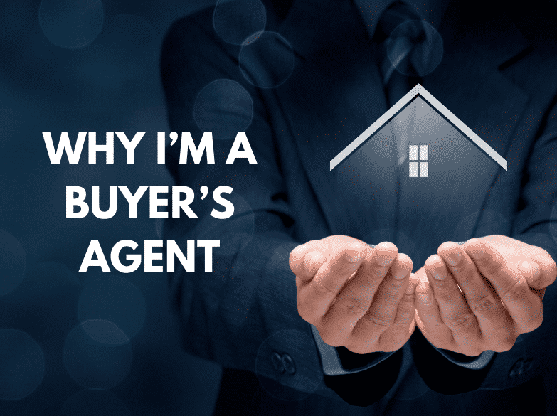 Why I'm a Buyer's Agent