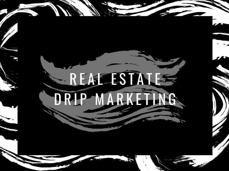 Real Estate Drip Marketing