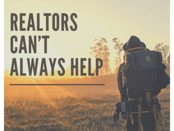 Realtors Can't Always Help