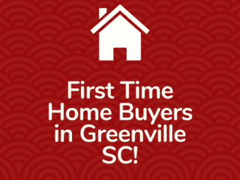 First Time Home Buyers in Greenville SC!