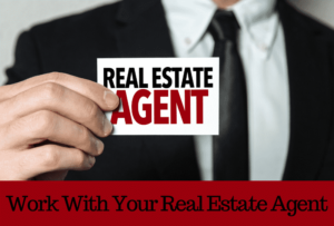 Work with your agent buying a house