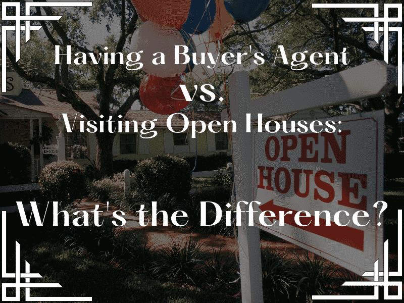 buyer's agent vs open houses